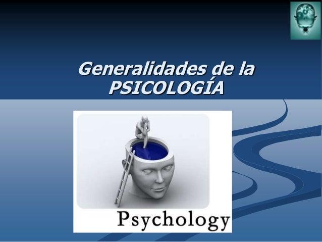 Generalidades de la PSICOLOGÍA