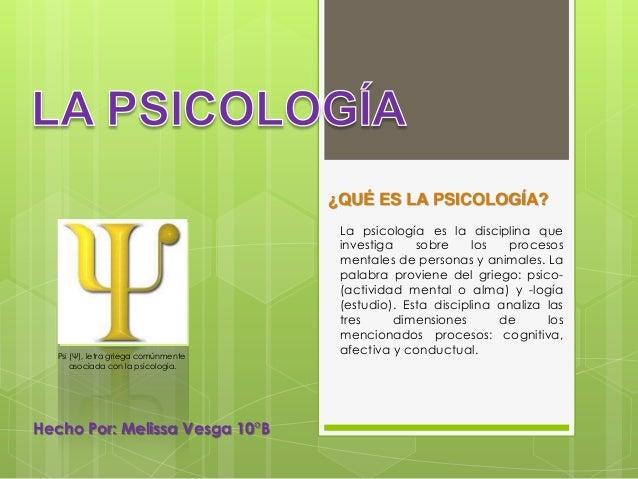 ¿QUÉ ES LA PSICOLOGÍA?                                       La psicología es la disciplina que                           ...