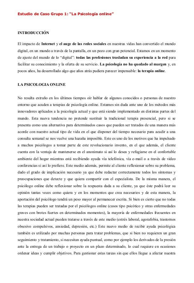"""Estudio de Caso Grupo 1: """"La Psicología online""""  INTRODUCCIÓN  El impacto de Internet y el auge de las redes sociales en n..."""