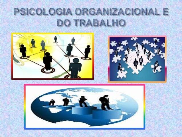  A Psicologia é dividida em diversas áreas, entre elas está a Psicologia Organizacional e do Trabalho, como em qualquer â...