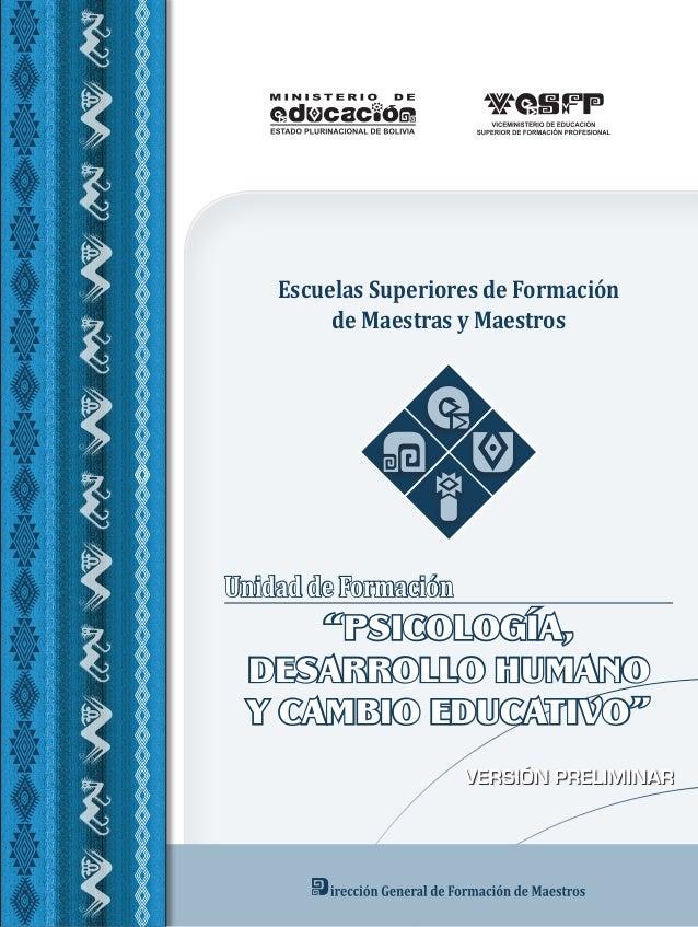 """Unidad de Formación""""PSICOLOGÍA,DESARROLLO HUMANOY CAMBIO EDUCATIVO""""Escuelas Superiores de Formaciónde Maestras y Maestros"""