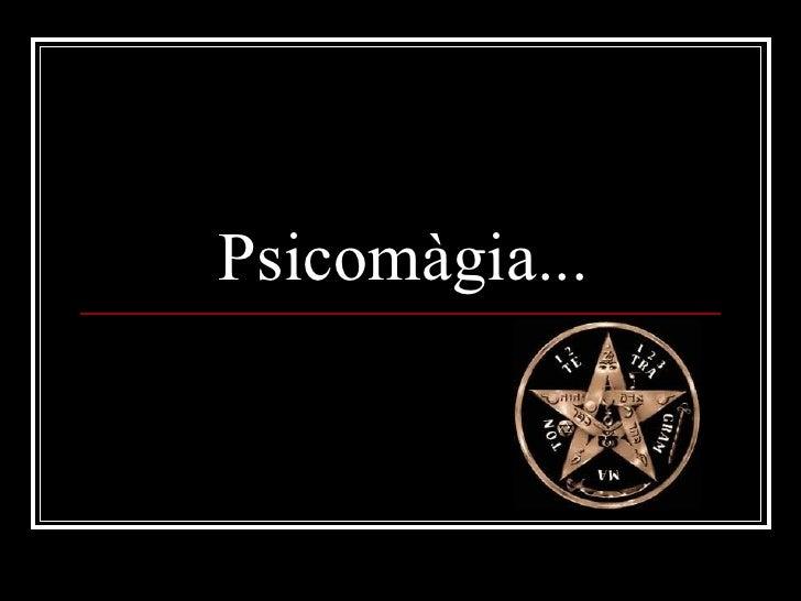Psicomàgia...