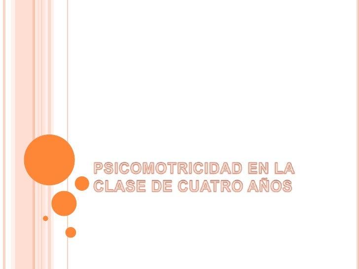 PSICOMOTRICIDAD EN LA CLASE DE CUATRO AÑOS<br />