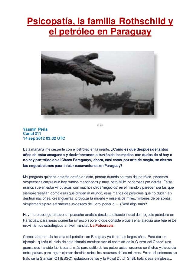 Psicopatía, la familia Rothschild y el petróleo en Paraguay © AP Yasmin Peña Canal 311 14 sep 2012 03:32 UTC Esta mañana m...