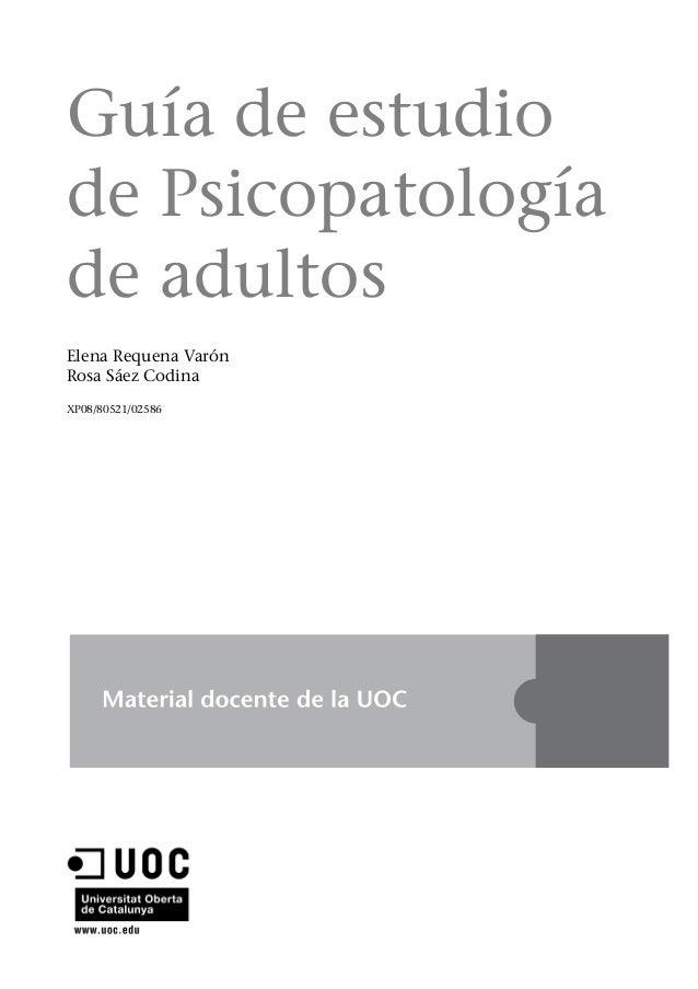 Guía de estudiode Psicopatologíade adultosElena Requena VarónRosa Sáez CodinaXP08/80521/02586