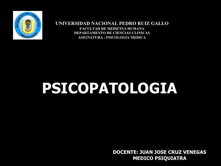 UNIVERSIDAD NACIONAL PEDRO RUIZ GALLO FACULTAD DE MEDICINA HUMANA DEPARTAMENTO DE CIENCIAS CLINICAS ASIGNATURA : PSICOLOGI...
