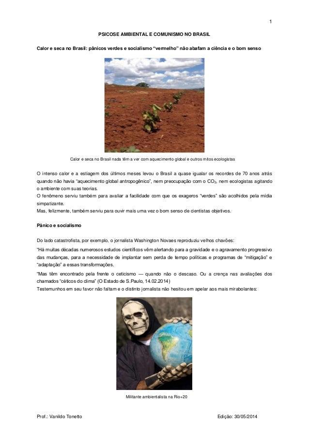 1 Prof.: Vanildo Tonetto Edição: 30/05/2014 PSICOSE AMBIENTAL E COMUNISMO NO BRASIL Calor e seca no Brasil: pânicos verdes...