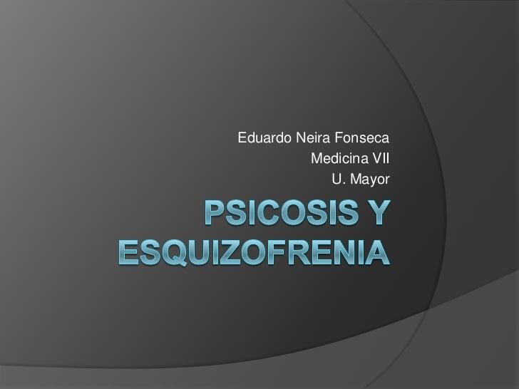 Psicosis y Esquizofrenia