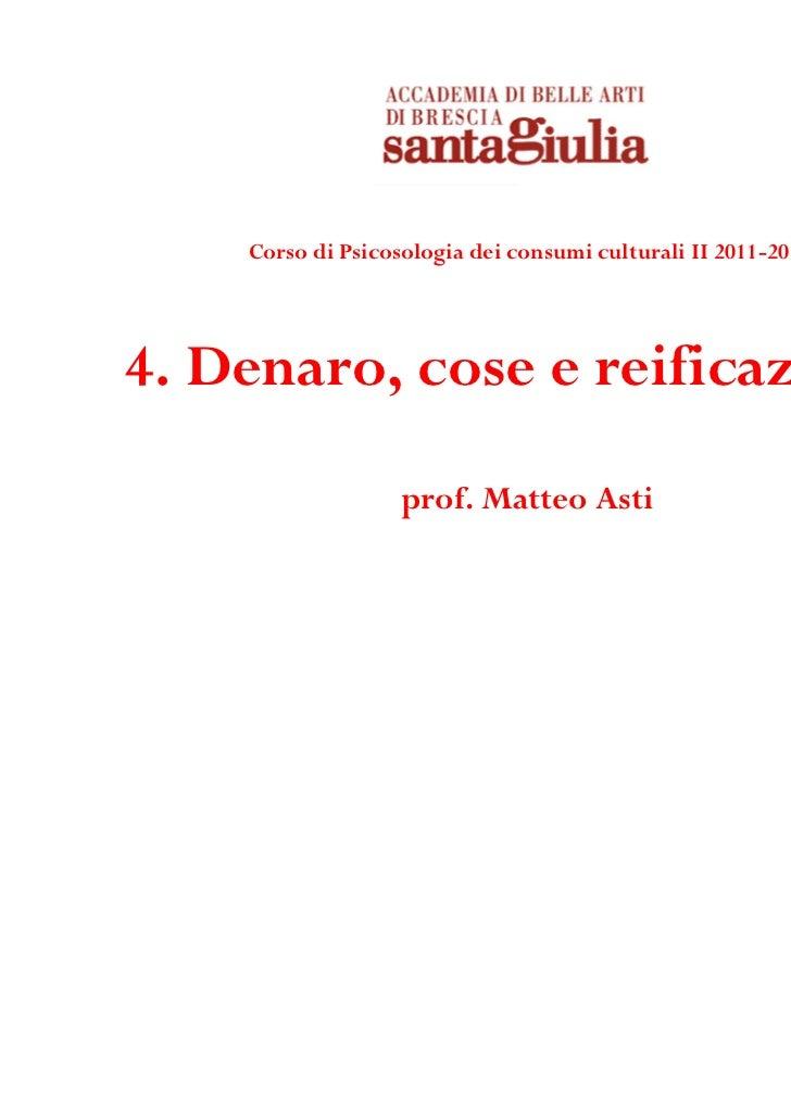Psicosociologia dei consumi culturali II 4. Denaro, cose e reificazione