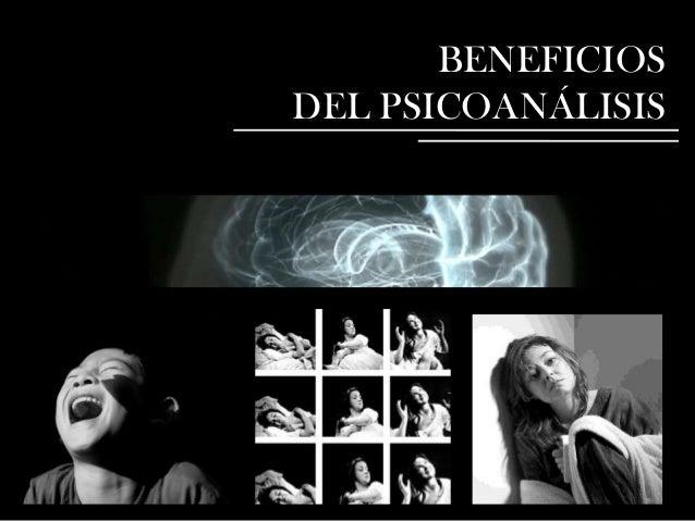 BENEFICIOS DEL PSICOANÁLISIS