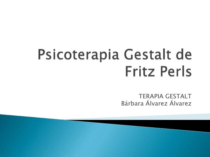 Psicoterapia gestalt   perls