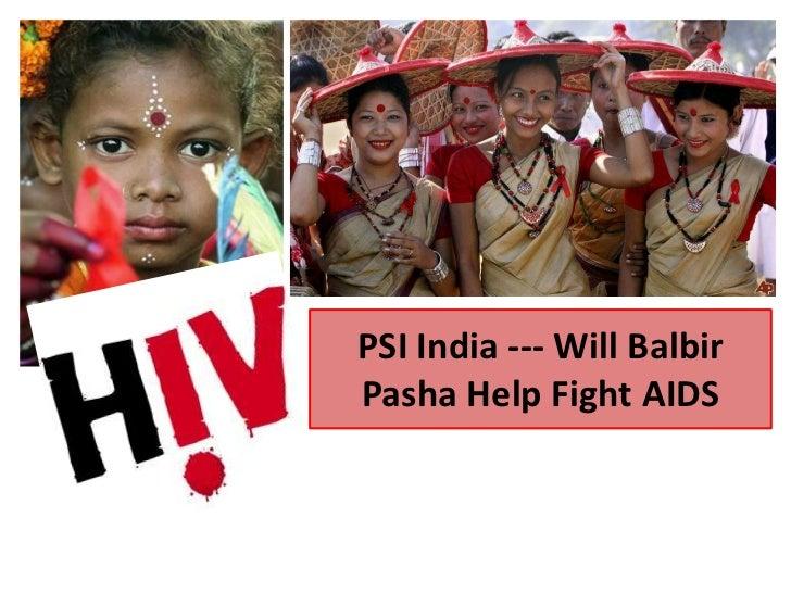 PSI India --- Will BalbirPasha Help Fight AIDS