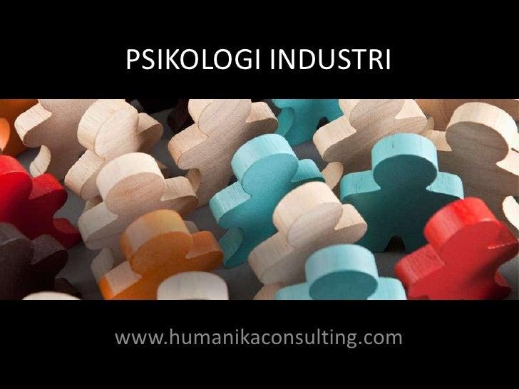 PSIKOLOGI INDUSTRIwww.humanikaconsulting.com