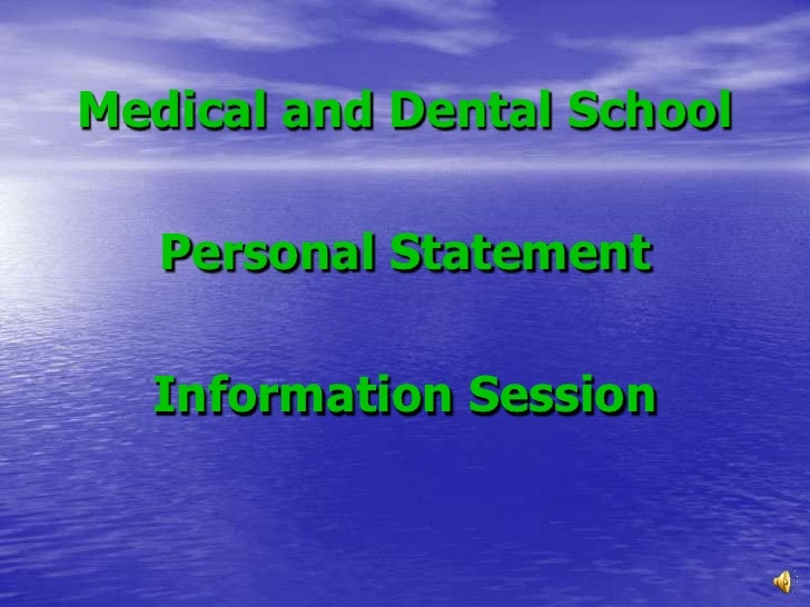 Medical and Dental School <br />Personal Statement <br />Information Session<br />