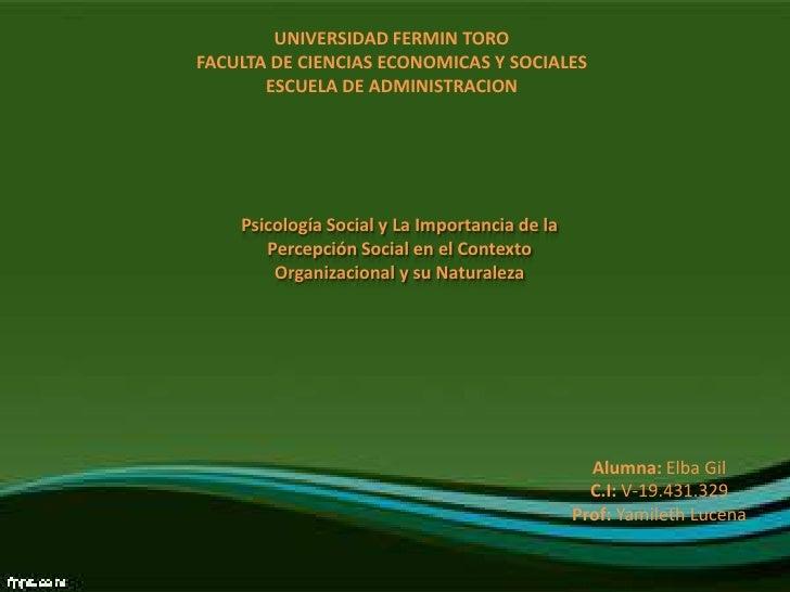 UNIVERSIDAD FERMIN TOROFACULTA DE CIENCIAS ECONOMICAS Y SOCIALES       ESCUELA DE ADMINISTRACION    Psicología Social y La...