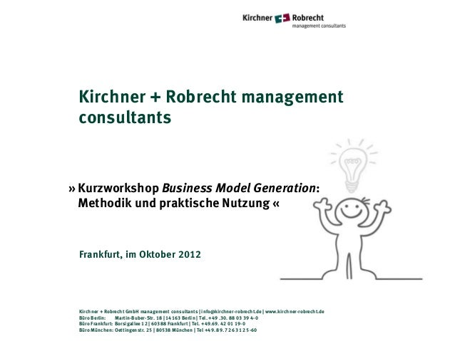Kirchner + Robrecht management consultants» Kurzworkshop Business Model Generation:  Methodik und praktische Nutzung « Fra...
