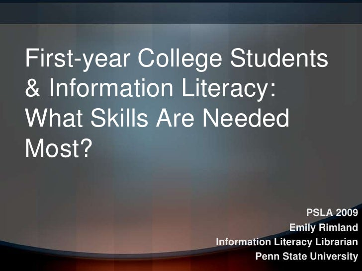 First-year College Students & Information Literacy: What Skills Are Needed Most?                                     PSLA ...