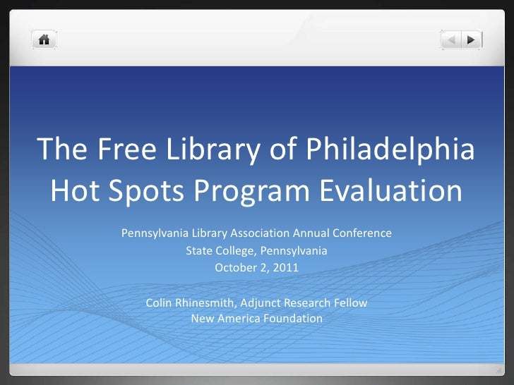 The Free Library of Philadelphia Hot Spots Program Evaluation<br />Pennsylvania Library Association Annual Conference<br /...