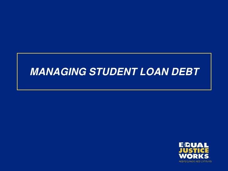 MANAGING STUDENT LOAN DEBT<br />