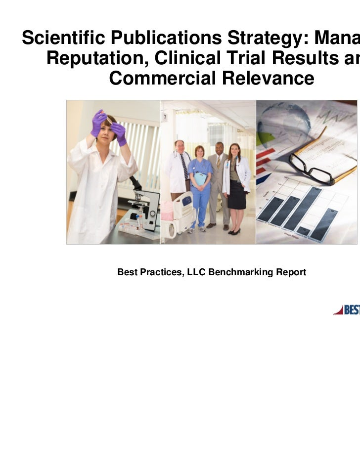 Scientific Publications Strategy- Managing Reputation, Clinical Trial Results and Commercial Relevance Report Summary