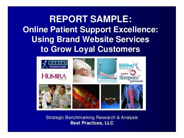 Strategic Benchmarking Research & AnalysisBest Practices, LLCREPORT SAMPLE:Online Patient Support Excellence:Using Brand W...