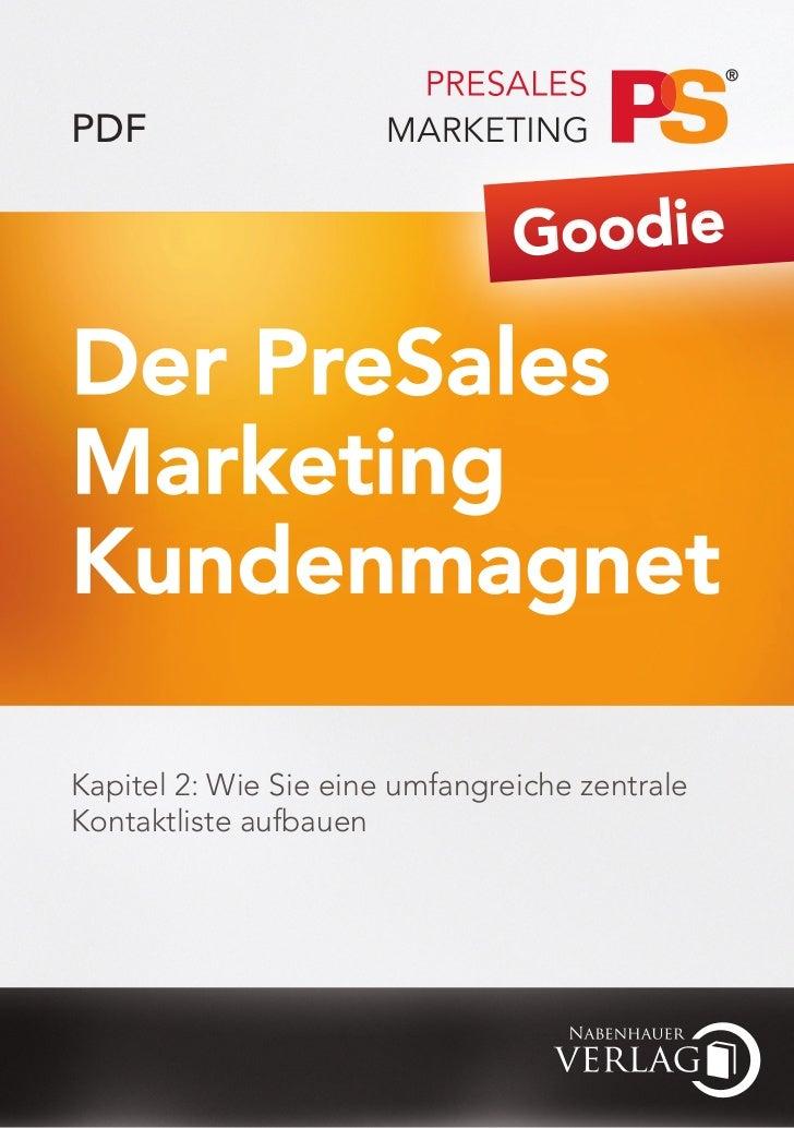 PDF                                GoodieDer PreSalesMarketingKundenmagnetKapitel 2: Wie Sie eine umfangreiche zentraleKon...