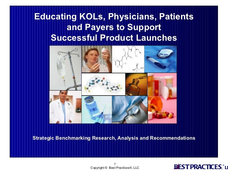 Strategic Benchmarking Research, Analysis and Recommendations Educating KOLs, Physicians, Patients and Payers to Support S...