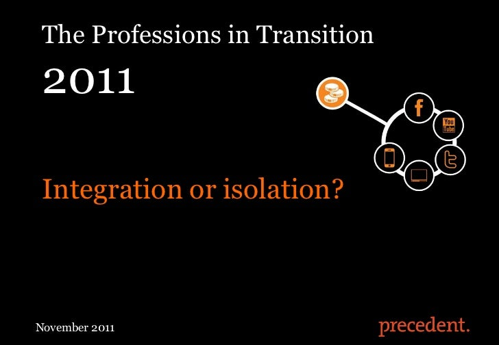 The Professions in Transition 2011 Integration or isolation?The Professions in Transition 2011November 2011               ...
