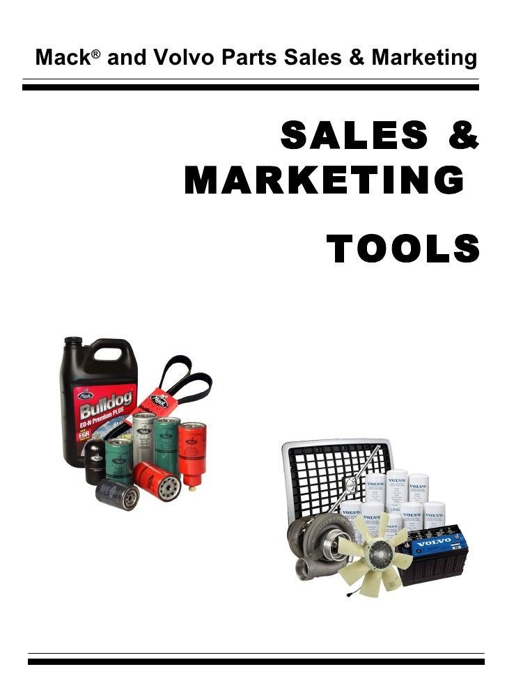 Mack ®  and Volvo Parts Sales & Marketing SALES & MARKETING  TOOLS