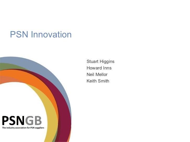 PSN Innovation                 Stuart Higgins                 Howard Inns                 Neil Mellor                 Keit...