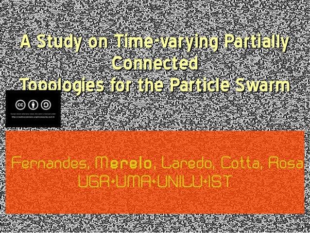 A Study on Time-varying PartiallyA Study on Time-varying PartiallyConnectedConnectedTopologies for the Particle SwarmTopol...
