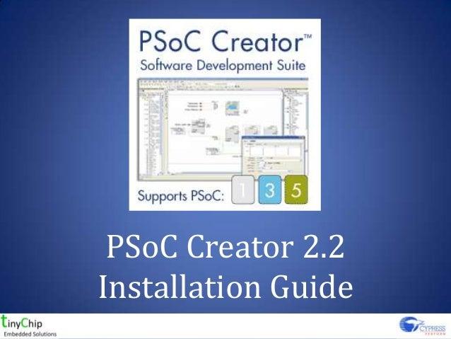 PSoC Creator 2.2Installation Guide