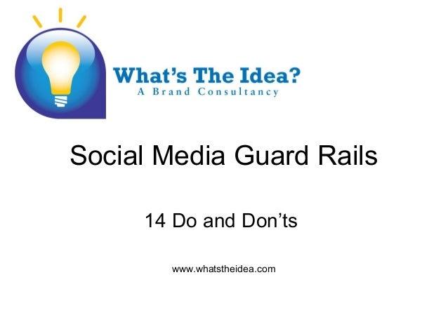 Social Media Guard Rails 14 Do and Don'ts www.whatstheidea.com