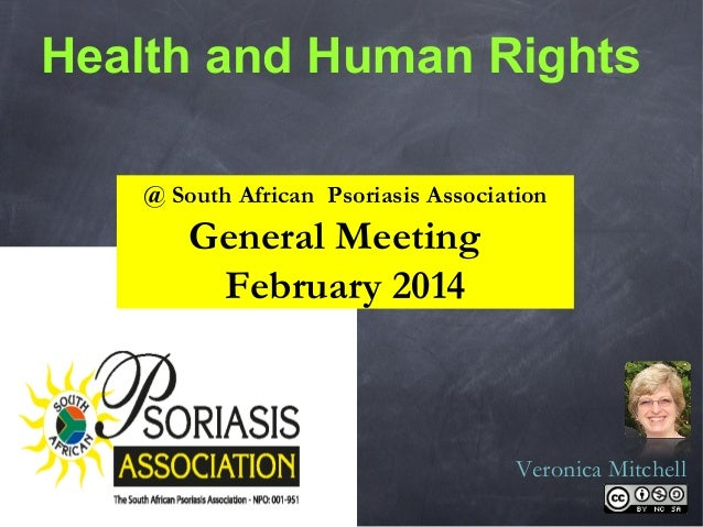 Health and Human Rights @ South African Psoriasis Association  General Meeting February 2014  Veronica Mitchell