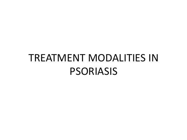 TREATMENT MODALITIES IN PSORIASIS