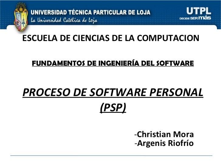 FUNDAMENTOS DE INGENIERÍA DEL SOFTWARE <ul><li>Christian   Mora </li></ul><ul><li>Argenis   Riofrío </li></ul>PROCESO DE S...