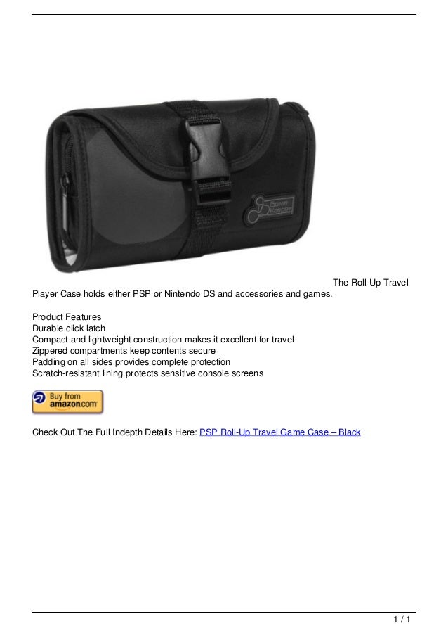The Roll Up Travel                                   Player Case holds either PSP or Nintendo DS and accessories and games...
