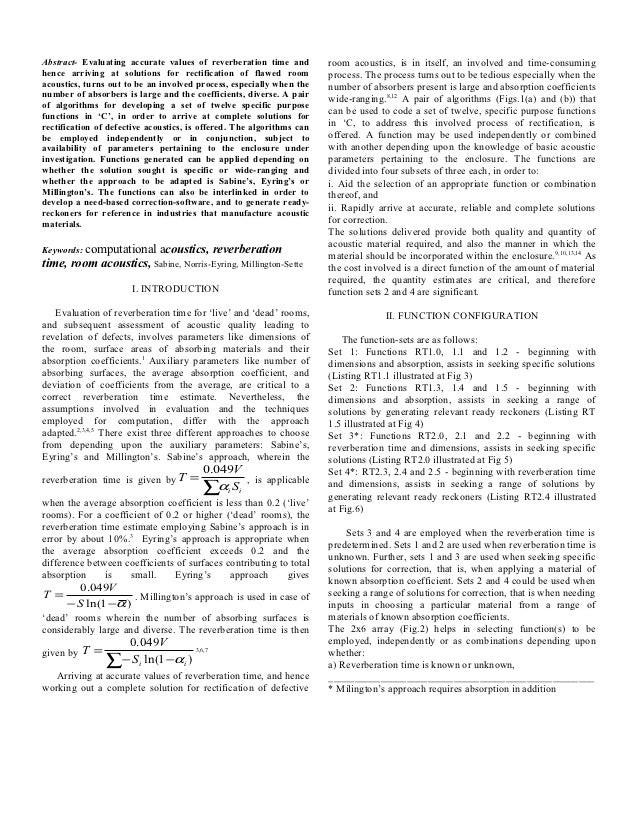 Abstract- Evaluating accurate values of reverberation time and         room acoustics, is in itself, an involved and time-...