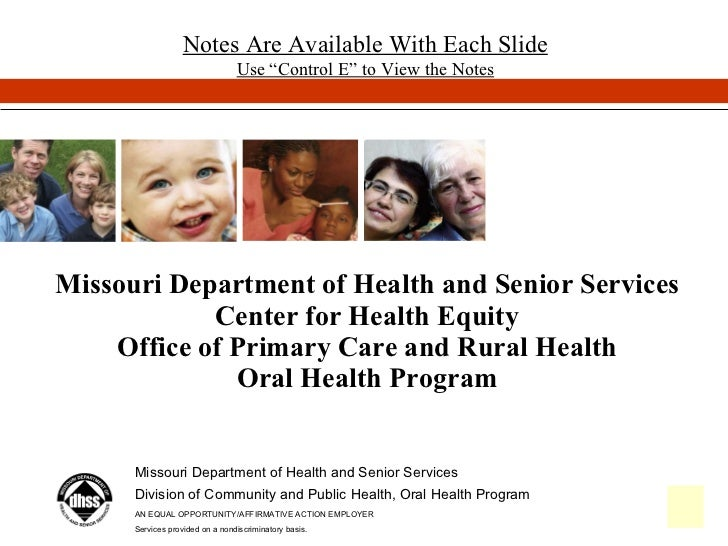 The Missouri Oral Health Preventive Services Program Missouri Department of Health and Senior Services Division of Communi...