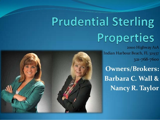 2000 Highway A1A Indian Harbour Beach, FL 32937  321-768-7600  Owners/Brokers: Barbara C. Wall & Nancy R. Taylor