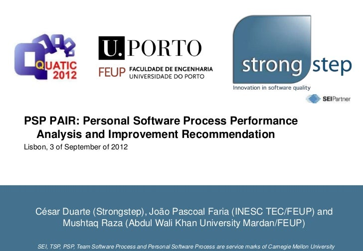 PSP PAIR: Personal Software Process Performance  Analysis and Improvement RecommendationLisbon, 3 of September of 2012   C...