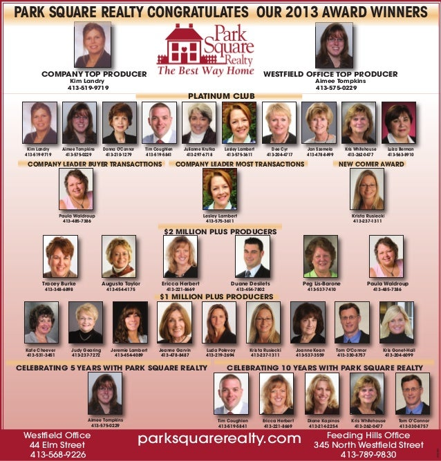 PARK SQUARE REALTY CONGRATULATES OUR 2013 AWARD WINNERS  COMPANY TOP PRODUCER  WESTFIELD OFFICE TOP PRODUCER  Kim Landry 4...