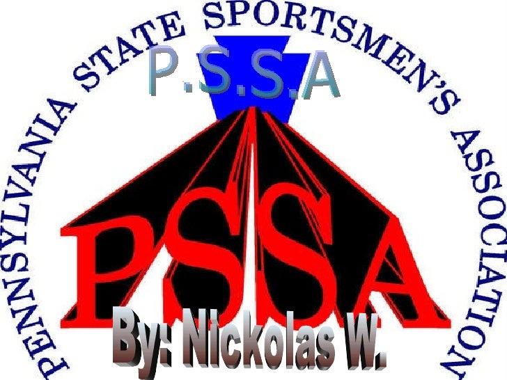 P.S.S.A By: Nickolas W.