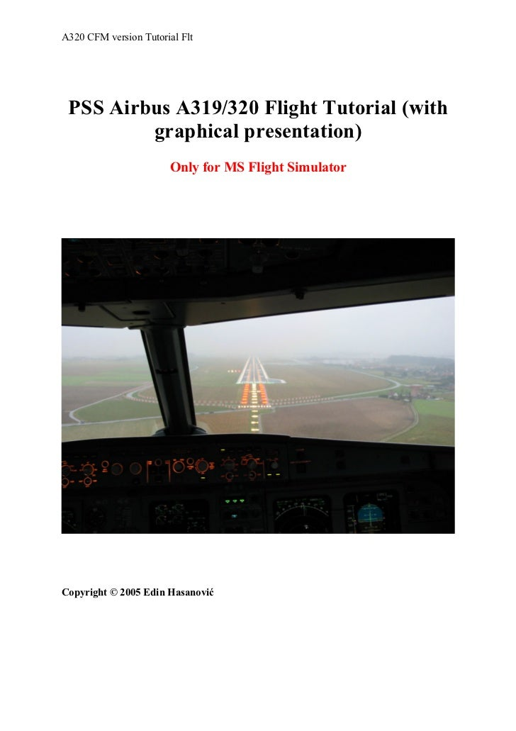 A320 CFM version Tutorial Flt PSS Airbus A319/320 Flight Tutorial (with         graphical presentation)                   ...
