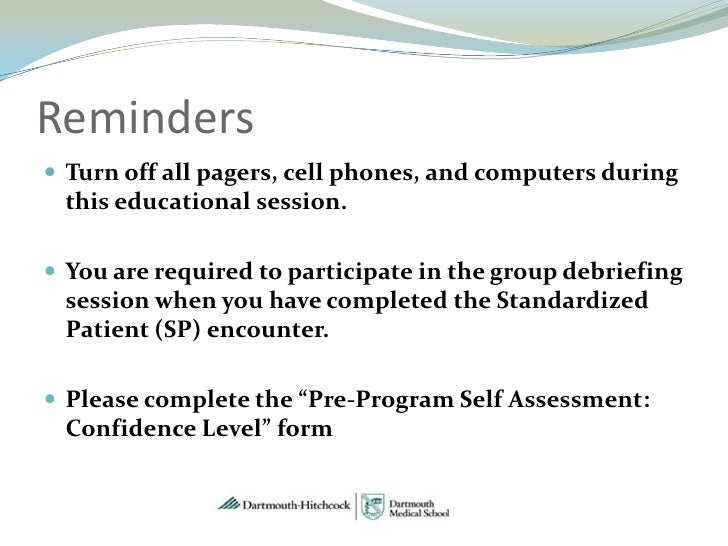 Reminders Turn off all pagers, cell phones, and computers during this educational session. You are required to participa...