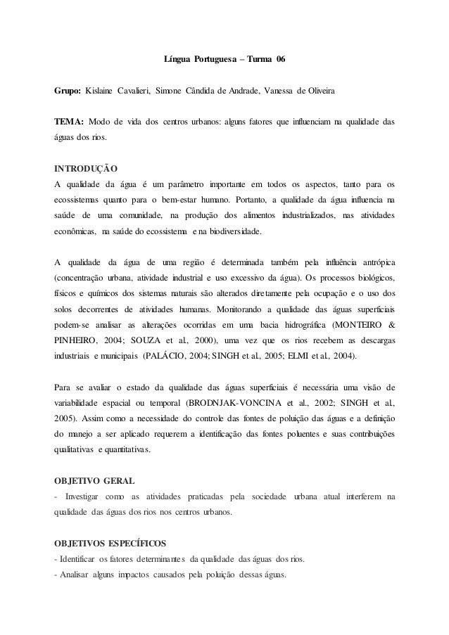 Língua Portuguesa – Turma 06 Grupo: Kislaine Cavalieri, Simone Cândida de Andrade, Vanessa de Oliveira TEMA: Modo de vida ...