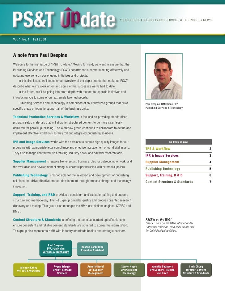 YOUR SOURCE FOR PUBLISHING SERVICES & TECHNOLOGY NEWS     Vol. 1, No. 1   Fall 2008    A note from Paul Despins Welcome to...