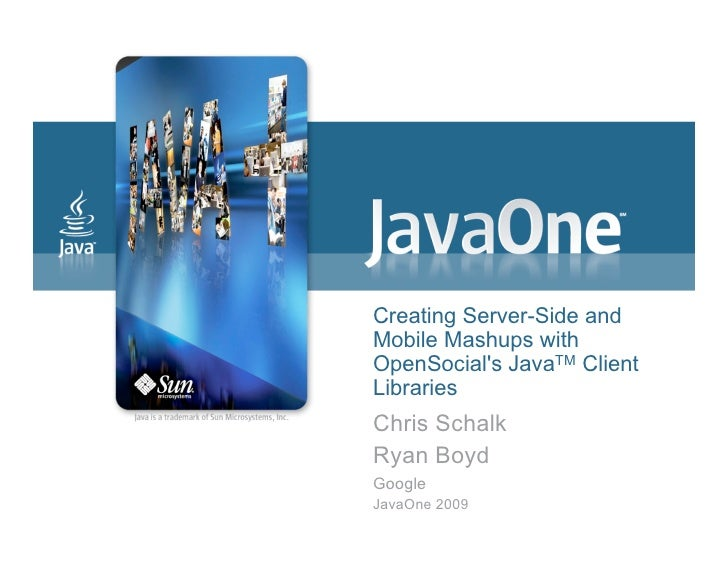 JavaOne: Creating Serverside and Mobile Mashups with the OpenSocial Java client libraries