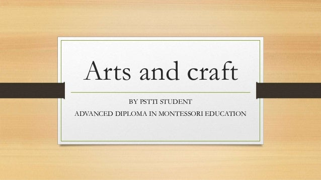 Arts and craft BY PSTTI STUDENT ADVANCED DIPLOMA IN MONTESSORI EDUCATION