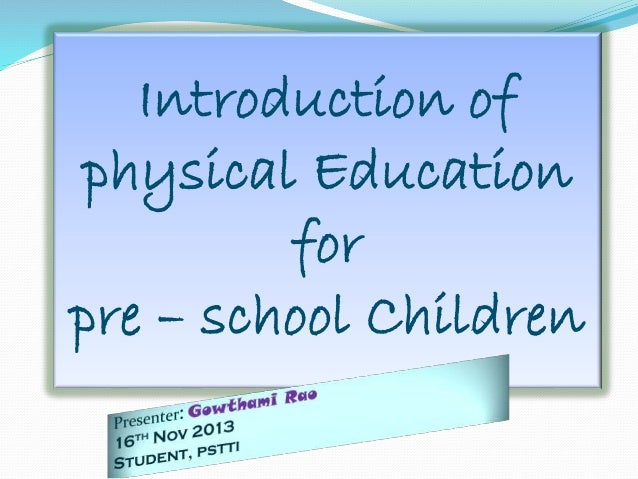 Pstti introduction of physical education  in pre school children